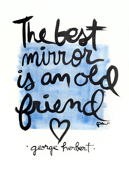 the best mirror is an old friend quote art